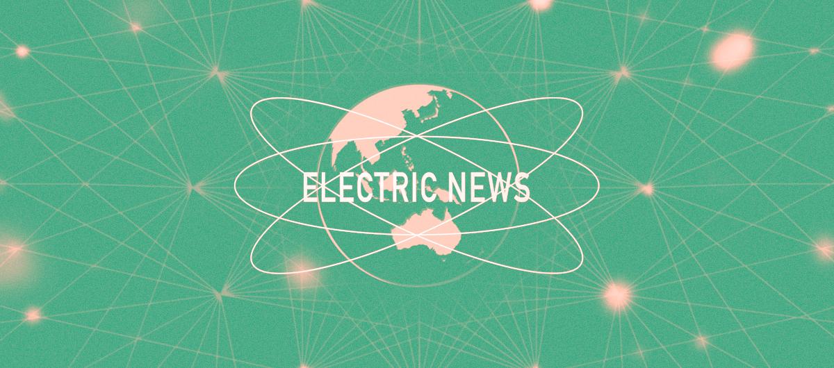 La semaine d'ELECTRIC news