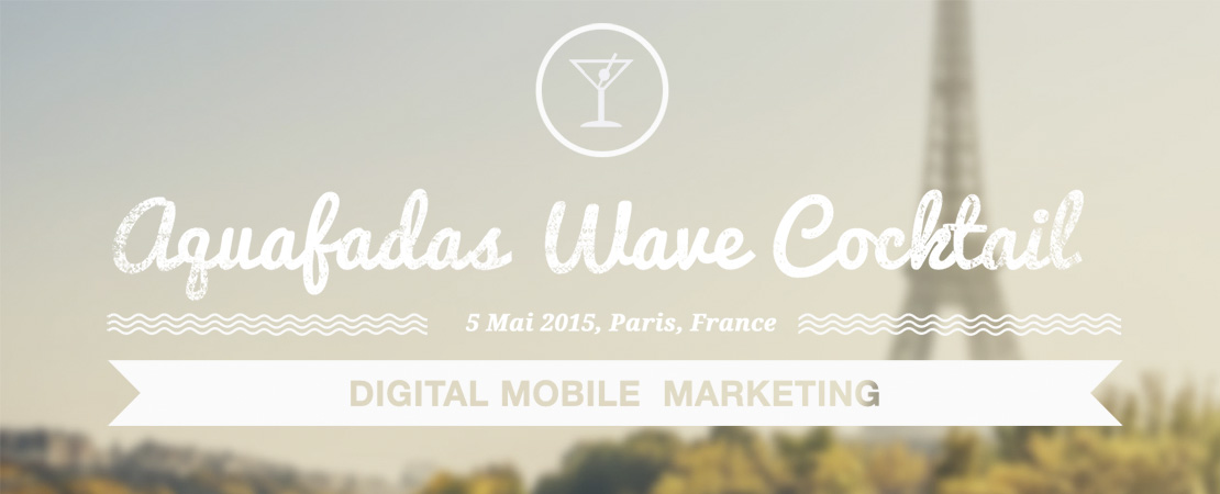 Aquafadas Wave Cocktail : on y sera ! Vous aussi?
