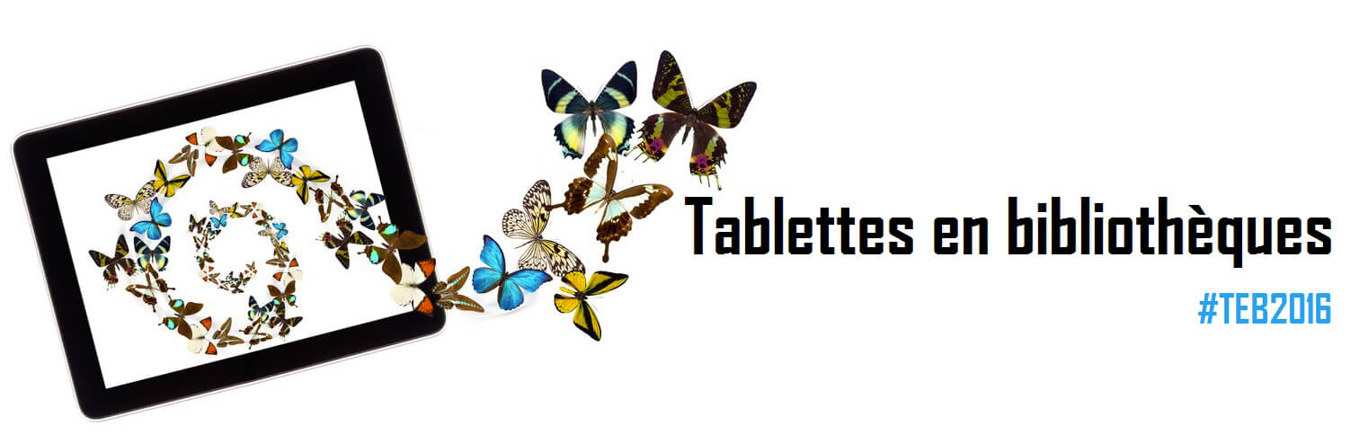 Tablettes en bibliothèques #TEB2016